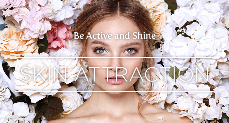 Be Active and Shine SKIN ATTRACTION スキンアトラクション